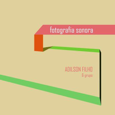 Adilson Filho - Fotografia Sonora