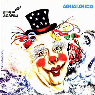 Grupo Acaru - Aqualouco