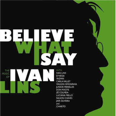 Ivan Lins - Believe What I say