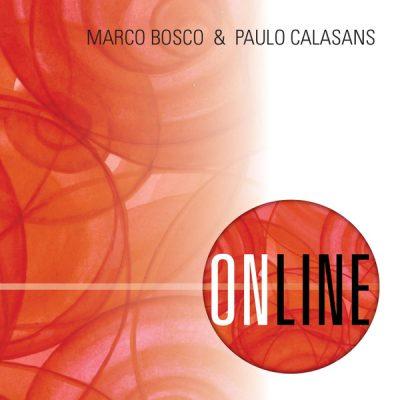 Marco Bosco e Paulo Calasans - Online