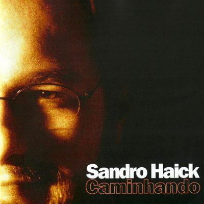 Sandro Haick - Caminhando
