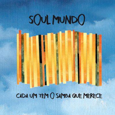 Soul Mundo - Cada um tem o Samba que Merece